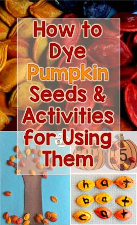 How to Dye Pumpkin Seeds and Dyed Pumpkin Seeds Activities